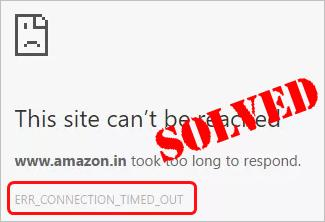 How You Can Solve ERR_CONNECTION_TIMED_OUT Error Chrome